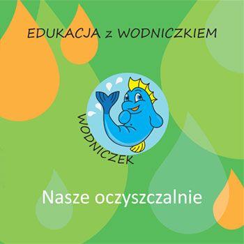 Edukacja_z_Wodniczkiem_-_Nasze_oczyszczalnie.jpg