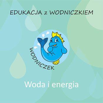 Edukacja_z_Wodniczkiem_-_Woda_i_energia.jpg