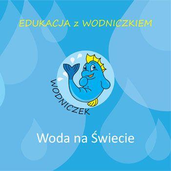 Edukacja_z_Wodniczkiem_-_Woda_na_Swiecie.jpg