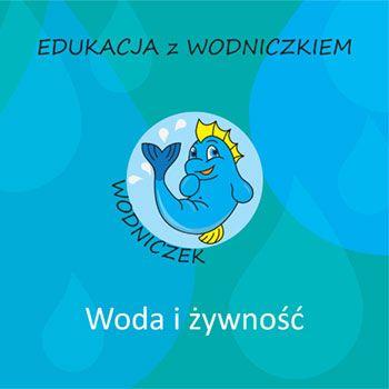 Edukacja_z_Wodniczkiem_-_Woda_i_zywnosc.jpg
